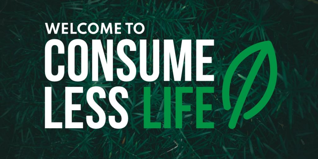 Consume Less Life Intro Banner