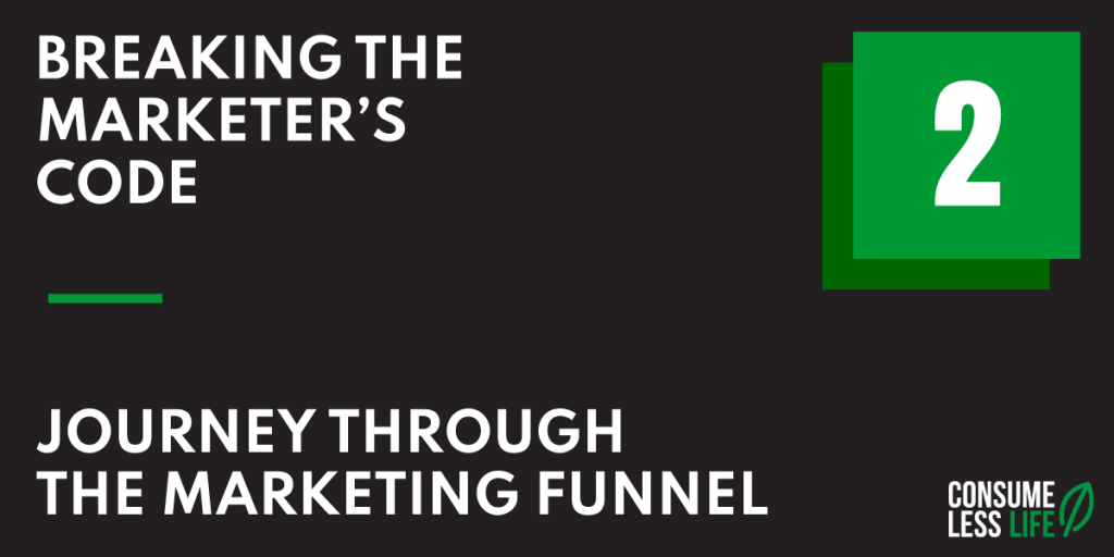 Breaking The Marketer's Code Chapter 1 - Journey Through The Marketing Funnel