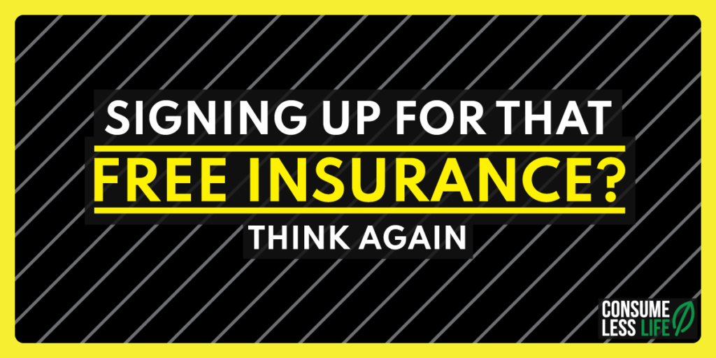 Signing Up For That Free Insurance- Think Again