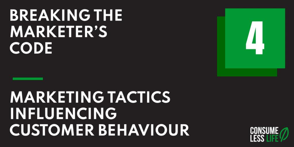 BTMC Marketing tactics influencing customer behaviour